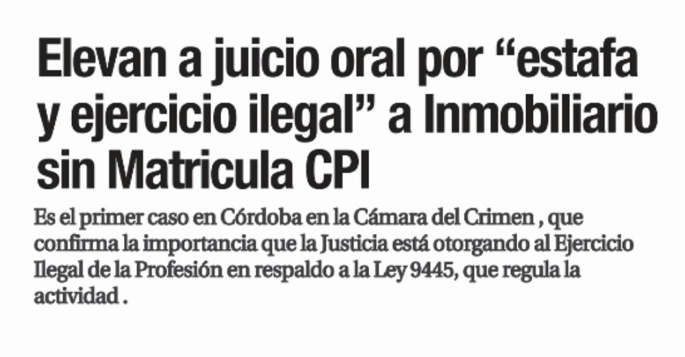 """Elevan a juicio oral por """"estafa y ejercicio ilegal"""" a Inmobiliario sin Matricula CPI"""